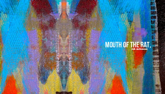 Mouth of the Rat, (rob mclennan)