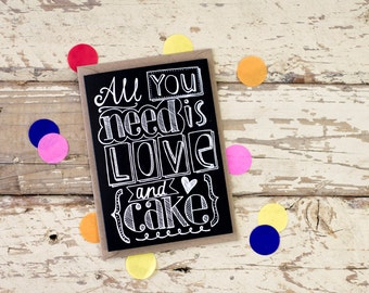 All You Need is Love and Cake - hand drawn greeting card - blank inside