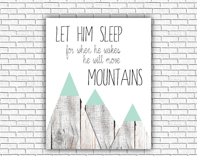Printable Nursery art, Let him Sleep for when he Wakes, he will move Mountains- Digital Baby Boy Download #275