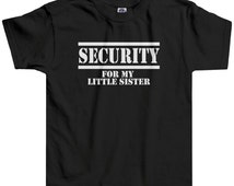 Security for My Little Sister Little Boys' Toddler T-shirt