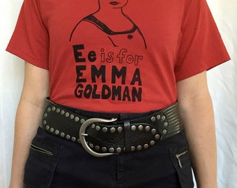 Feminist Shirt E is for Emma Goldman ADULT Sizes T-Shirt & Screenprint