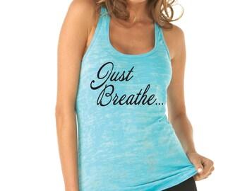 Just Breathe. Yoga Tank Top. Yoga Clothes. Inspirational Tank. Yoga Quote. Namaste. Pilates. Peace. Hot Yoga. Workout Tank. Fitness Tank