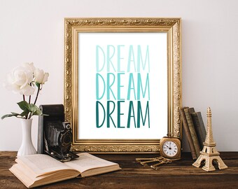 Quote Print 8x10 Instant Download Dream Nursery Printable Art Teal Nursery Art Calligraphy Print Teen Decor Dream Art Print Inspirational