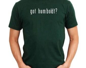Got Humboldt? T-Shirt