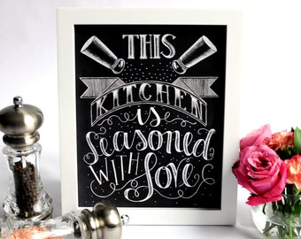Kitchen Decor, Kitchen Art, Kitchen Sign, Kitchen Print, Chalk Art, Kitchen Chalkboard Sign, Kitchen, Chalkboard Art, Seasoned With Love