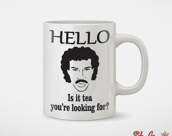 Hello Is It Tea You're Looking For Coffee Mug