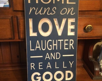 """Custom Carved Wooden Sign - """"This Home Runs On Love Laughter And Really Good Wine"""""""