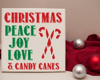 Christmas - Peace Joy Love and Candy Canes - Christmas Holiday Wooden Sign Home Decor