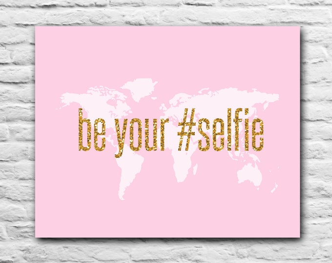 Be Yourself yourselfie your self World Map Art - Motivational Print Graduation Gift For Best Friend Present Inspirational Quote Funny Gift