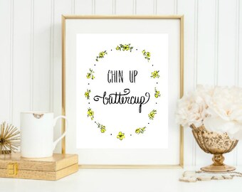 Chin Up Buttercup Printable, Motivational Wall Art, Yellow Flowers, Buttercup Watercolor, INSTANT DOWNLOAD, Wirebird Studio