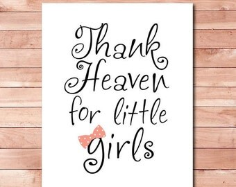 thank heaven for little girls printable baby girl nursery quotes instant download, nursery typography poster pdf, baby shower gift wall art