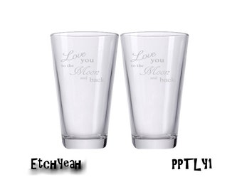 Love You to the Moon and Back / Etched Beer Glasses / Set of 2 /  Personalized Glasses : Gifts