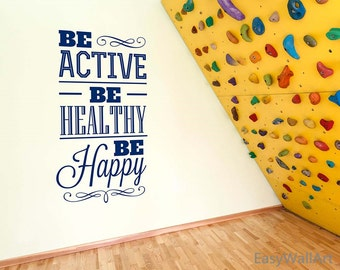 Be Happy Wall Decal Quotes, Be Healthy Vinyl Wall Art Lettering & Be Active Wall Decor Stickers Wall Quotes Lettering#Q116