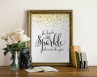 Instant 'She leave a little Sparkle wherever she goes' Art Print Printable File 8x10 inspirational Art Home Decor Typograhy