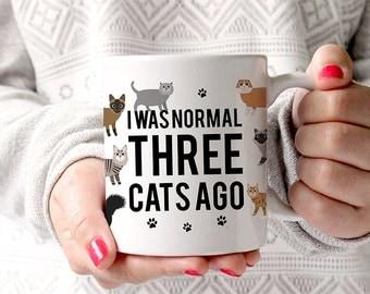 Coffee Mug I Was Normal Three Cats Ago Mug - Funny Mug - Cat lover Mug