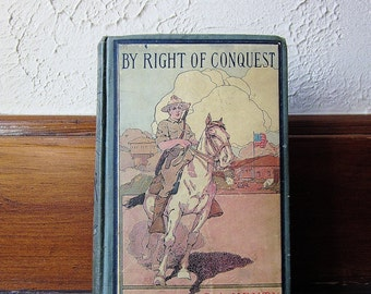 By Right Of Conquest G A Henty - With Cortez In Mexico 1900s Vintage Youth Adventure Book - Young Man's Travel Literature - Hurst New York