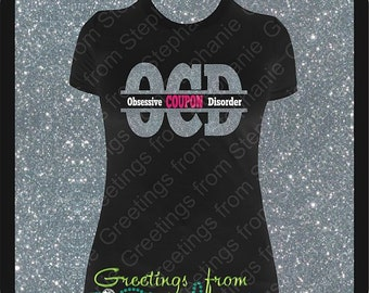 OCD - Obsessive Couponing Disorder Glitter and Fluorescent Vinyl T-shirt (Front and Back design)