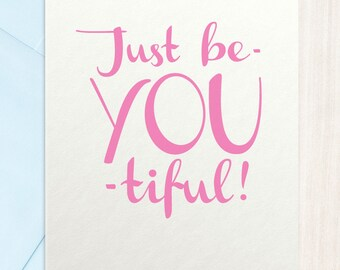 Just beYOUtiful - Greeting Card