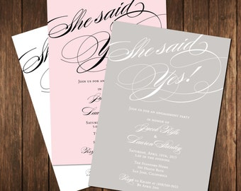 She said Yes! Engagement Party Printed Invitations - Formal & Elegant Calligraphy - Custom Color - Invites with Envelopes Included