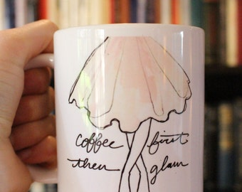 Coffee First Then Glam Mug