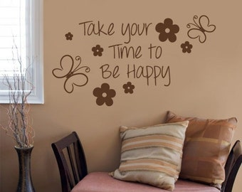 Take your Time To Be Happy Wall Decal - Quote Typography Sticker  - Typography Decal - Also available as Poster