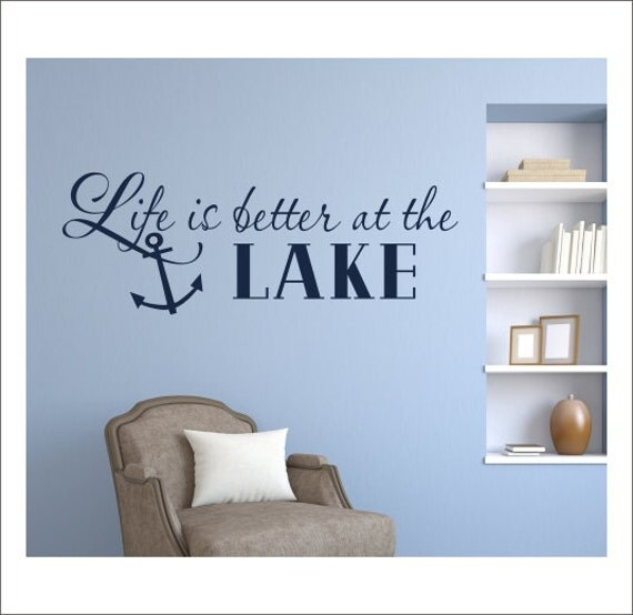 Life Is Better At The Lake Wall Decal Vinyl Wall Decal Lake - House wall decals