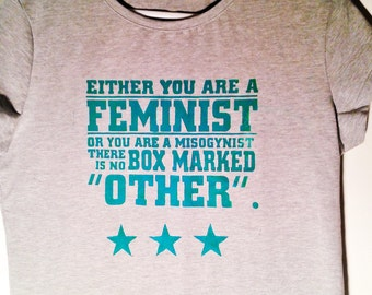 FEMINIST OR MISOGYNIST***New Sizes*** Feminist quote - Womens stretch tee