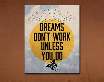 Dreams Don't Work Unless You Do inspirational quote 8x10 print