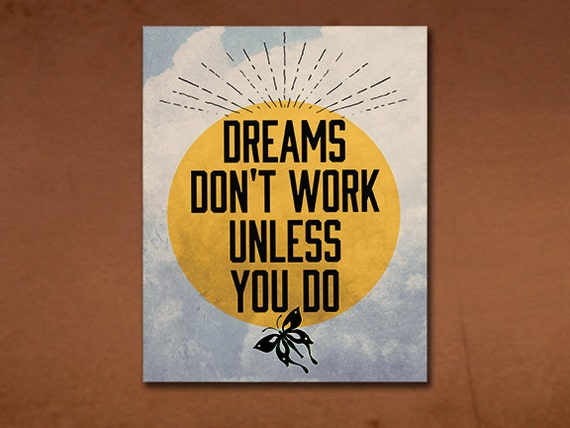 dreams don 39 t work unless you do inspirational quote 8x10. Black Bedroom Furniture Sets. Home Design Ideas