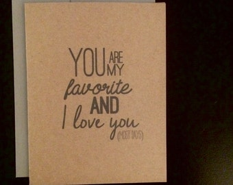 You are my favorite and I love you (most days) Card- I love you Card- Anniversary Card- Valentine's Day Card- You are my favorite Card