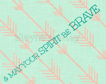 Coral and mint may your spirit be brave Digital Download 8x10 Printable art.