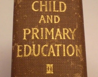 The Normal Child and Primary Education, by Gesell and Gesell, The Athenunaum Press, Ginn & Company, 1912