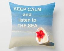 Throw Pillow cover Keep calm and listen to the sea quote ocean pillow case decorative seashell water bedding tropical summer beach plumeria