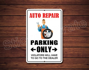 "Auto Repair Parking Only 8"" x 12""  Aluminum Novelty Sign"