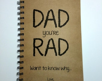 Fathers Day Gift, Dad is Rad, Journal, Notebook, Rad Dad, Gift for Dad, Personalize, Dad, Notebook, gift, From Kids, From Wife, Sketchbook