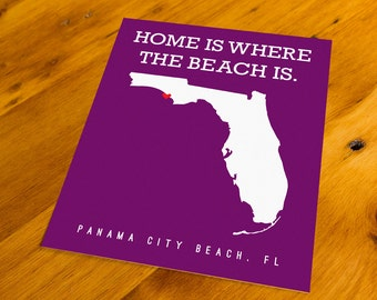 Panama City Beach, FL - Home Is Where The Beach Is - Art Print  - Your Choice of Size & Color!
