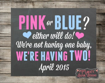 Pink or Blue -We're Having Two - Twins - Chalkboard Printable Pregnancy Announcement - Photo Prop / Sign