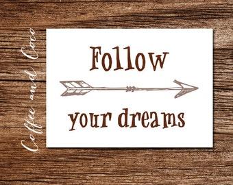 5x7 Follow Your Dreams Printable, Inspirational Quote, Printable Wall Art, Travel Print, Arrow Print, Nursery, Home Decor, coffeeandcoco