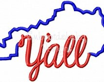 Kentucky Y'all  4x4 and 5x7 Applique Embroidery Design, State Applique Embroidery, Southern Country File Pattern