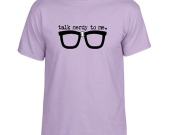 Talk Nerdy To Me t shirt T shirt Women funny t shirt Geek Gifts For Her Gifts For Him S M L XL XXL You choose color shirt