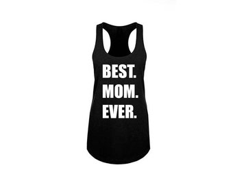 Mother's Day Gift, Anniversary Gift, BEST MOM EVER tank top, Funny Shirts, Wokrout Clothes, Gift for Mom, New Mom Gift, Baby Shower Gift