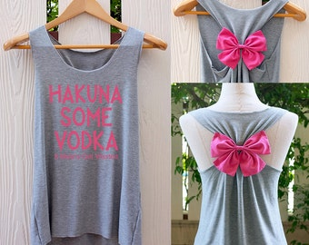 Hakuna Some Vodka it mean get wasted tank top. Work out tank top. Work out shirt. Hakuna shirt. Bow tank top.