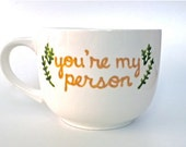 You're My Person // best friend boyfriend girlfriend gift bridesmaid mothers fathers day unique coffee mug