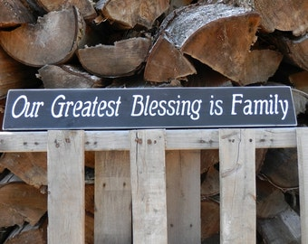 Our Greatest Blessing is Family country decor wood sign 24 inches Family room sign Family Blessings rustic country decor wall hanging