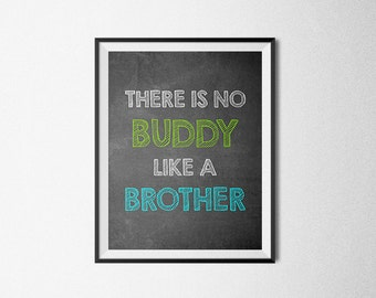 There is no buddy like a brother. Brother quote, nursery art, Chalkboard sign, Chalkboard printable, Instant download, Printable Poster.