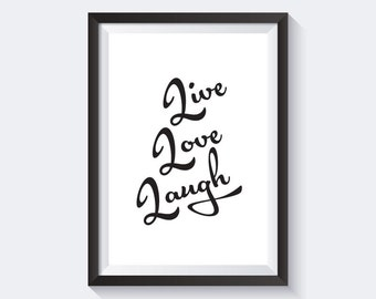 Live Love Laugh Print, motivational printable quote, inspirational quote print, black and white print, typography, instant download