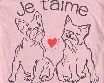 """FRENCH BULLDOG Frenchie T shirt """"I Love You"""". Je t'aime in French. Happy Valentines Day. Bouledogue Francais."""