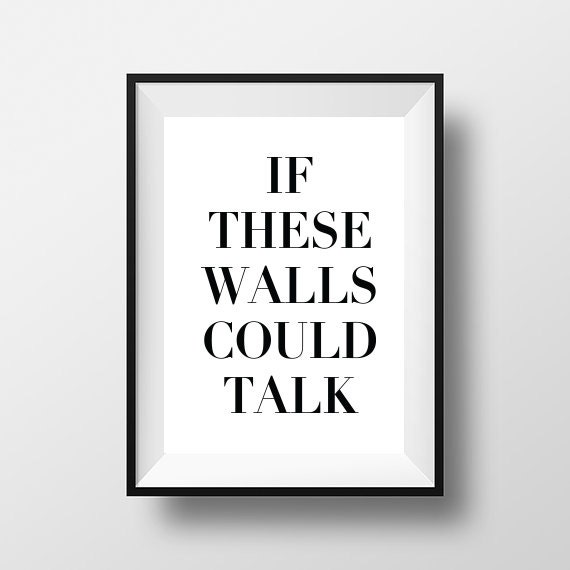 if these walls could talk instant download wall art print