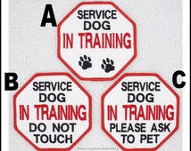 Service Dog In Training Do Not Touch Ask To Pet Size 3.5x3.5 inch Danny & LuAnns Embroidery