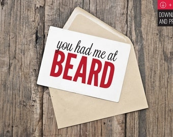 "Printable Valentine's Day Card / INSTANT DOWNLOAD / ""You Had Me At Beard"""